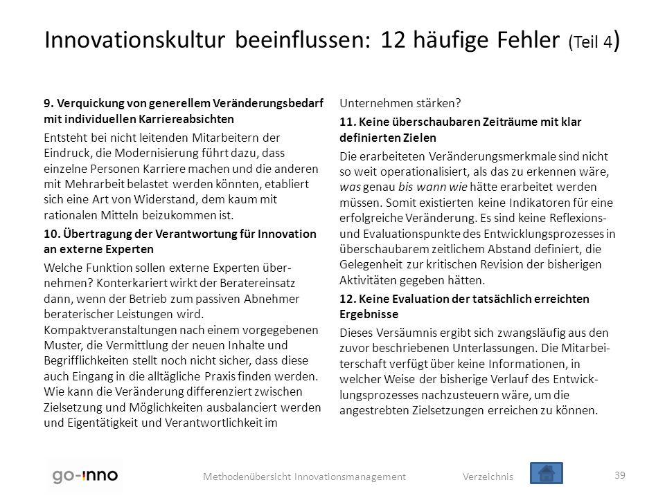 Methodenübersicht Innovationsmanagement Verzeichnis Innovationskultur beeinflussen: 12 häufige Fehler (Teil 4 ) 9. Verquickung von generellem Veränder