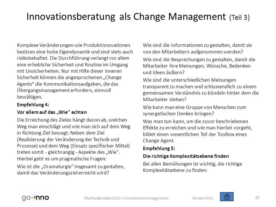 Methodenübersicht Innovationsmanagement Verzeichnis Innovationsberatung als Change Management (Teil 3) Komplexe Veränderungen wie Produktinnovationen