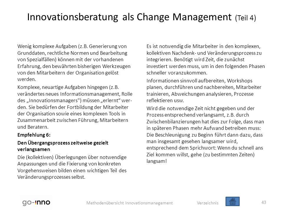 Methodenübersicht Innovationsmanagement Verzeichnis Innovationsberatung als Change Management (Teil 4) Wenig komplexe Aufgaben (z.B. Generierung von G