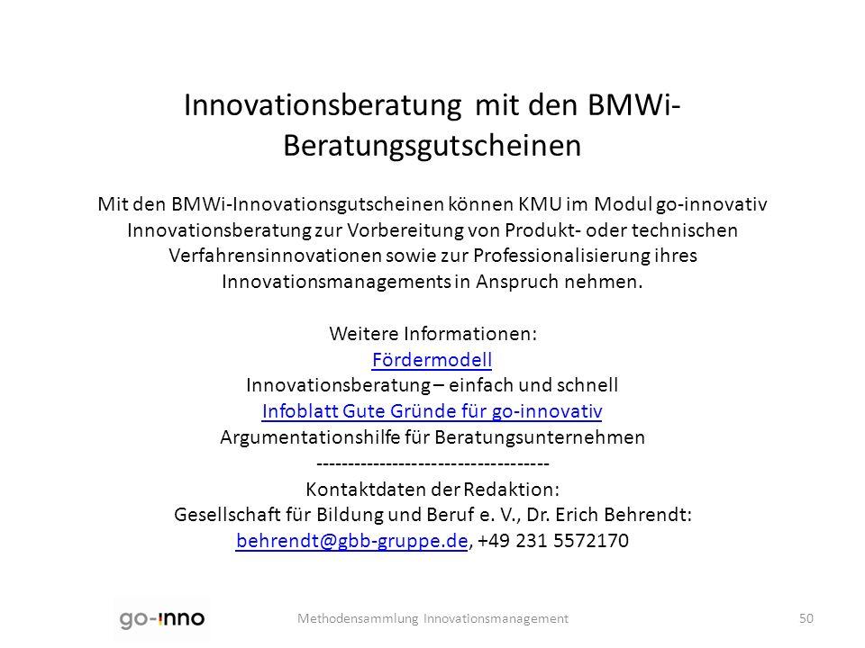 Innovationsberatung mit den BMWi- Beratungsgutscheinen Mit den BMWi-Innovationsgutscheinen können KMU im Modul go-innovativ Innovationsberatung zur Vo