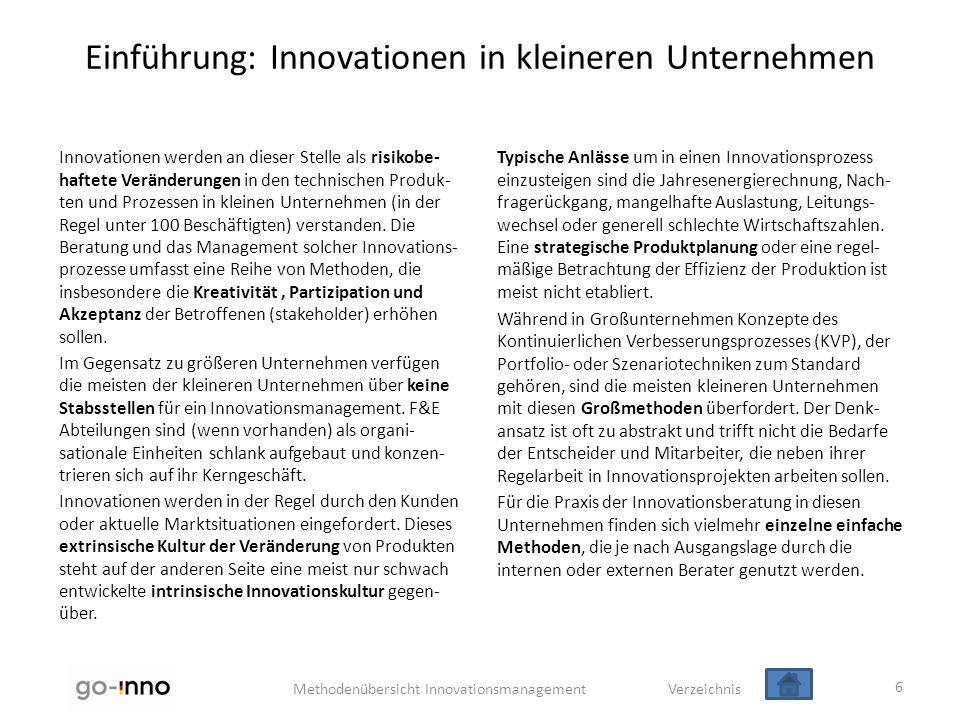 Methodenübersicht Innovationsmanagement Verzeichnis Einführung: Innovationen in kleineren Unternehmen Innovationen werden an dieser Stelle als risikob