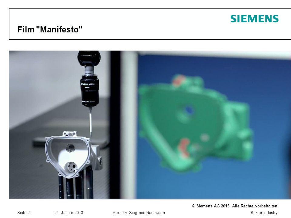 Sektor Industry © Siemens AG 2013. Alle Rechte vorbehalten. 21. Januar 2013Prof. Dr. Siegfried Russwurm Seite 2 Film