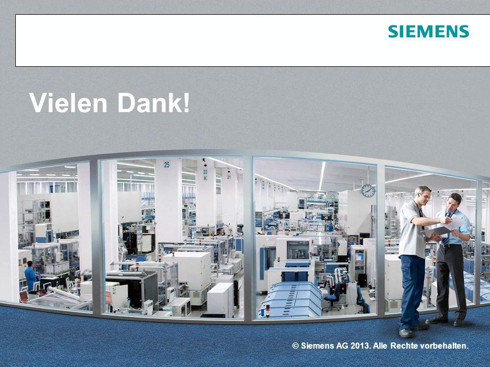 © Siemens AG 2013. Alle Rechte vorbehalten. Vielen Dank!
