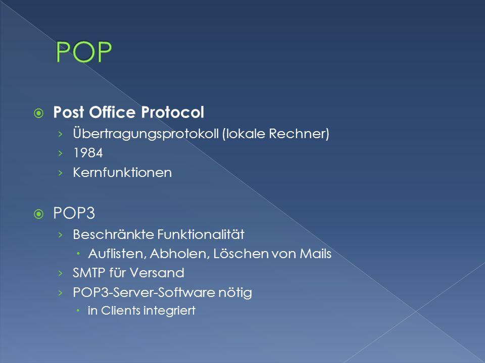  Post Office Protocol › Übertragungsprotokoll (lokale Rechner) › 1984 › Kernfunktionen  POP3 › Beschränkte Funktionalität  Auflisten, Abholen, Lösc