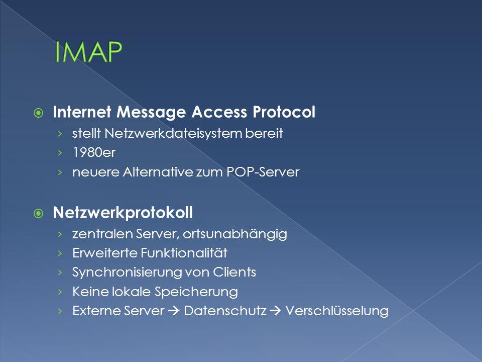  Internet Message Access Protocol › stellt Netzwerkdateisystem bereit › 1980er › neuere Alternative zum POP-Server  Netzwerkprotokoll › zentralen Se