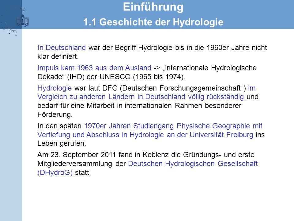 """In Deutschland war der Begriff Hydrologie bis in die 1960er Jahre nicht klar definiert. Impuls kam 1963 aus dem Ausland -> """"internationale Hydrologisc"""