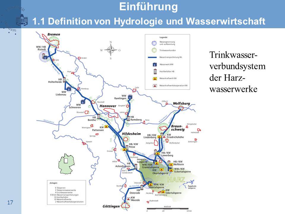 17 Trinkwasser- verbundsystem der Harz- wasserwerke Einführung 1.1 Definition von Hydrologie und Wasserwirtschaft