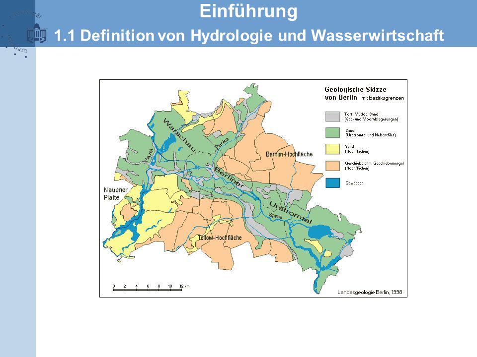 Einführung 1.1 Definition von Hydrologie und Wasserwirtschaft
