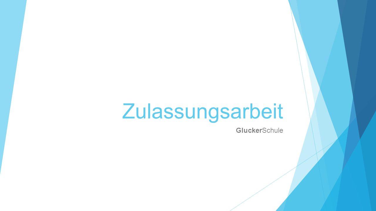 Zulassungsarbeit GluckerSchule
