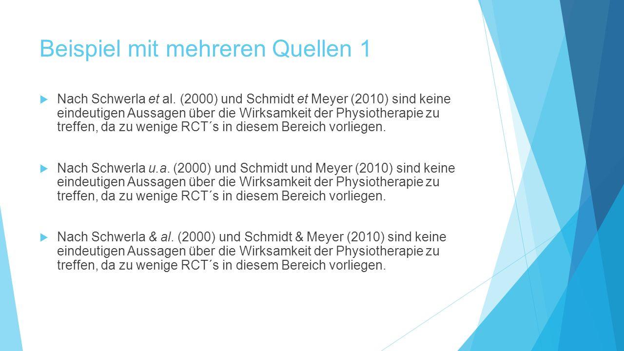 Beispiel mit mehreren Quellen 1  Nach Schwerla et al. (2000) und Schmidt et Meyer (2010) sind keine eindeutigen Aussagen über die Wirksamkeit der Phy