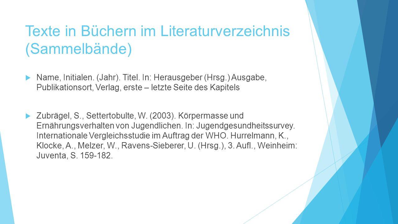 Texte in Büchern im Literaturverzeichnis (Sammelbände)  Name, Initialen. (Jahr). Titel. In: Herausgeber (Hrsg.) Ausgabe, Publikationsort, Verlag, ers