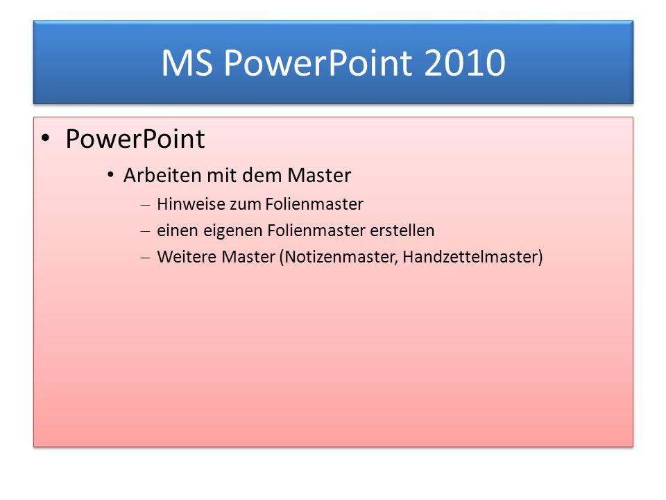 MS PowerPoint 2010 PowerPoint Arbeiten mit dem Master  Hinweise zum Folienmaster  einen eigenen Folienmaster erstellen  Weitere Master (Notizenmast