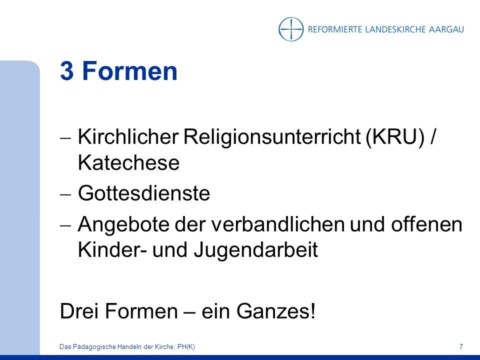 3 Formen  Kirchlicher Religionsunterricht (KRU) / Katechese  Gottesdienste  Angebote der verbandlichen und offenen Kinder- und Jugendarbeit Drei Formen – ein Ganzes.