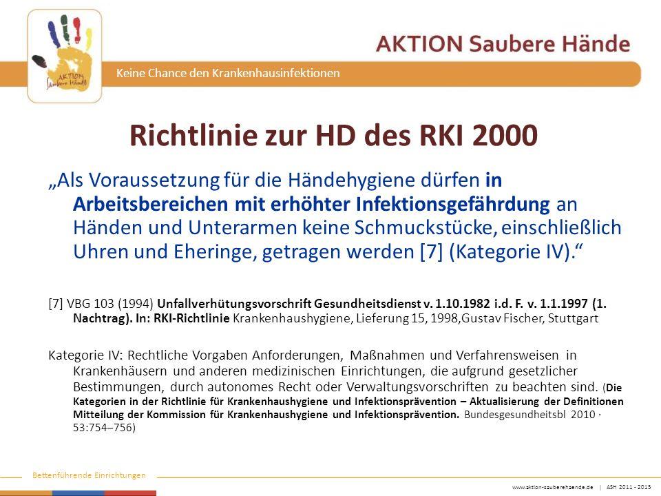 """www.aktion-sauberehaende.de   ASH 2011 - 2013 Bettenführende Einrichtungen Keine Chance den Krankenhausinfektionen Richtlinie zur HD des RKI 2000 """"Als"""