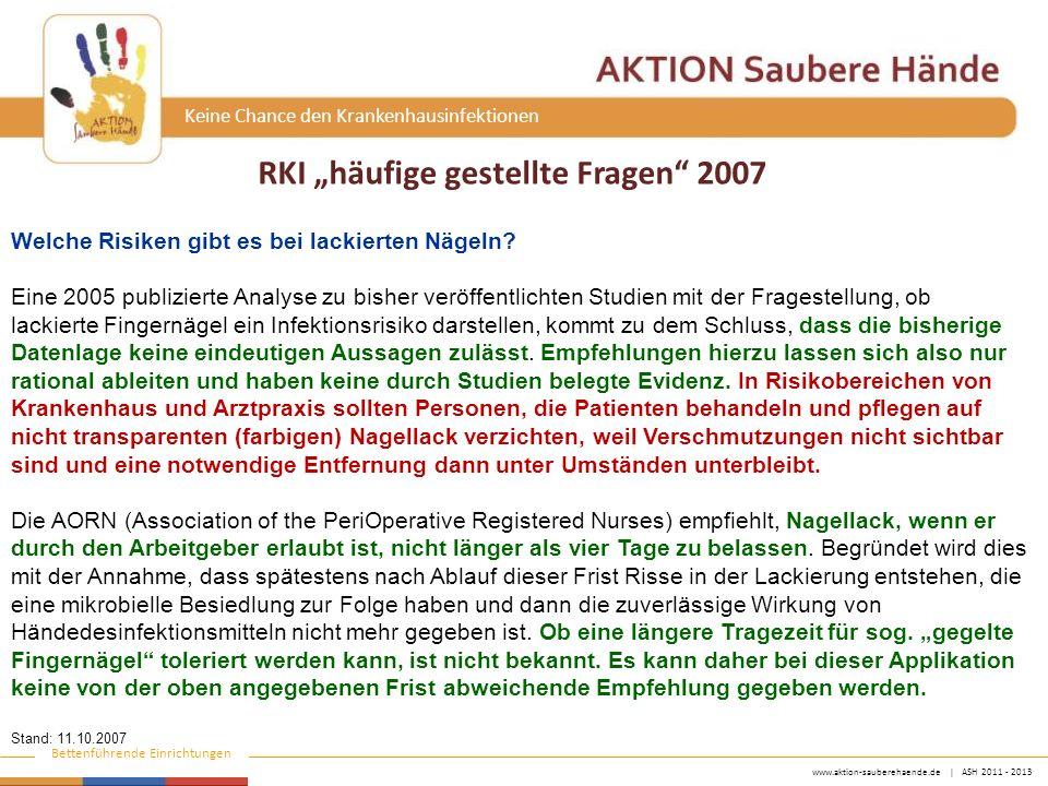 www.aktion-sauberehaende.de   ASH 2011 - 2013 Bettenführende Einrichtungen Keine Chance den Krankenhausinfektionen Welche Risiken gibt es bei lackiert