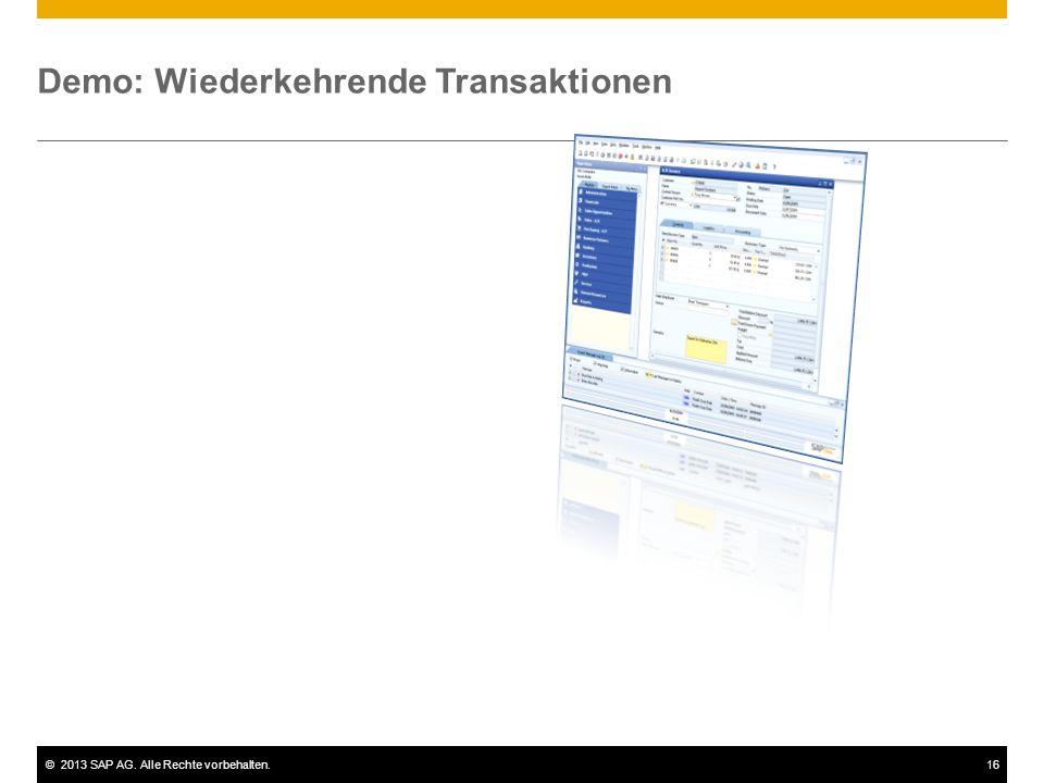 ©2013 SAP AG. Alle Rechte vorbehalten.16 Demo: Wiederkehrende Transaktionen