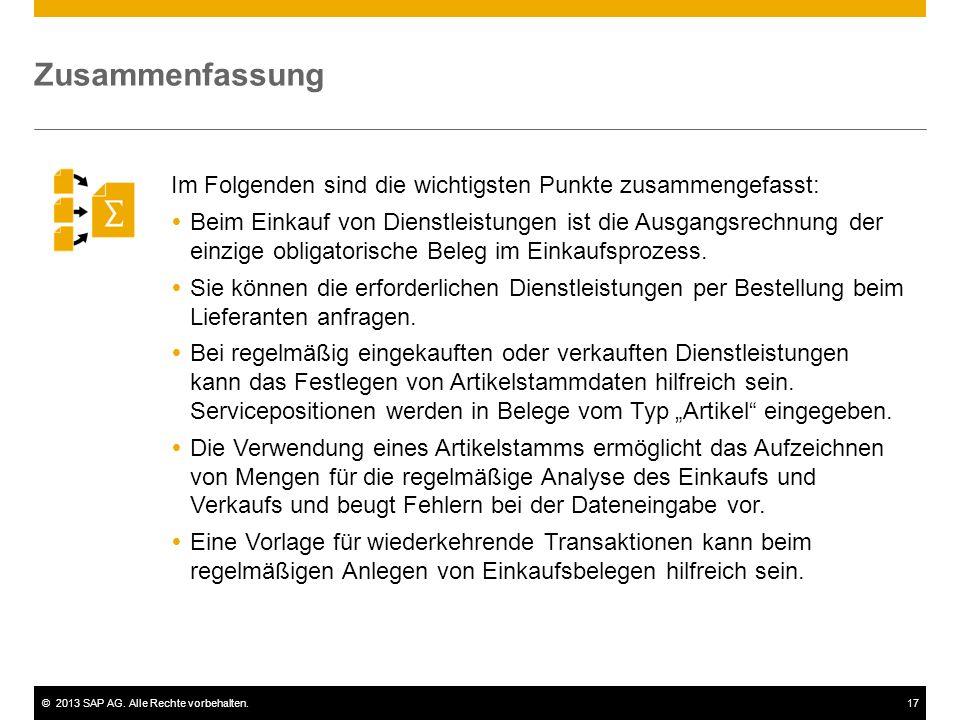 ©2013 SAP AG. Alle Rechte vorbehalten.17 Im Folgenden sind die wichtigsten Punkte zusammengefasst:  Beim Einkauf von Dienstleistungen ist die Ausgang