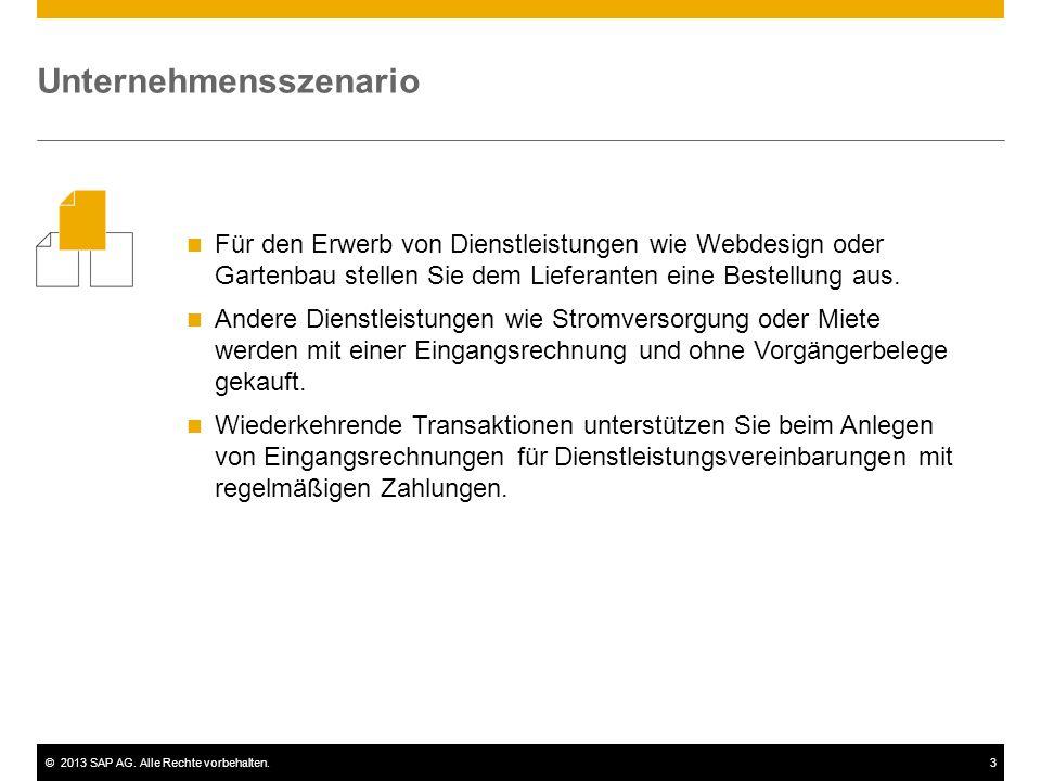 ©2013 SAP AG. Alle Rechte vorbehalten.3 Für den Erwerb von Dienstleistungen wie Webdesign oder Gartenbau stellen Sie dem Lieferanten eine Bestellung a