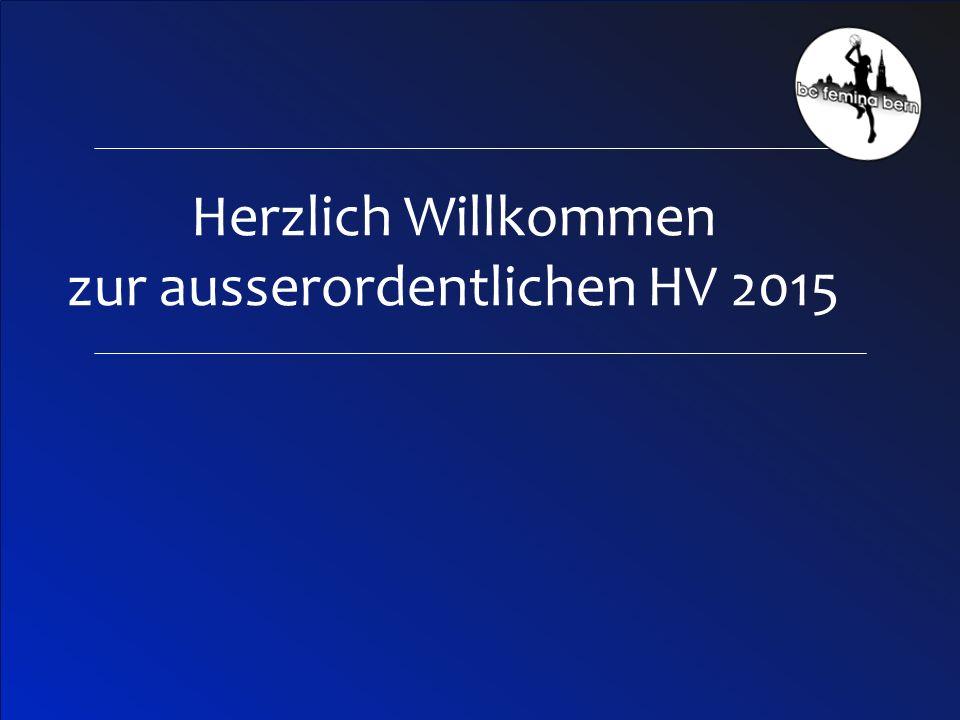 1 Herzlich Willkommen zur ausserordentlichen HV 2015