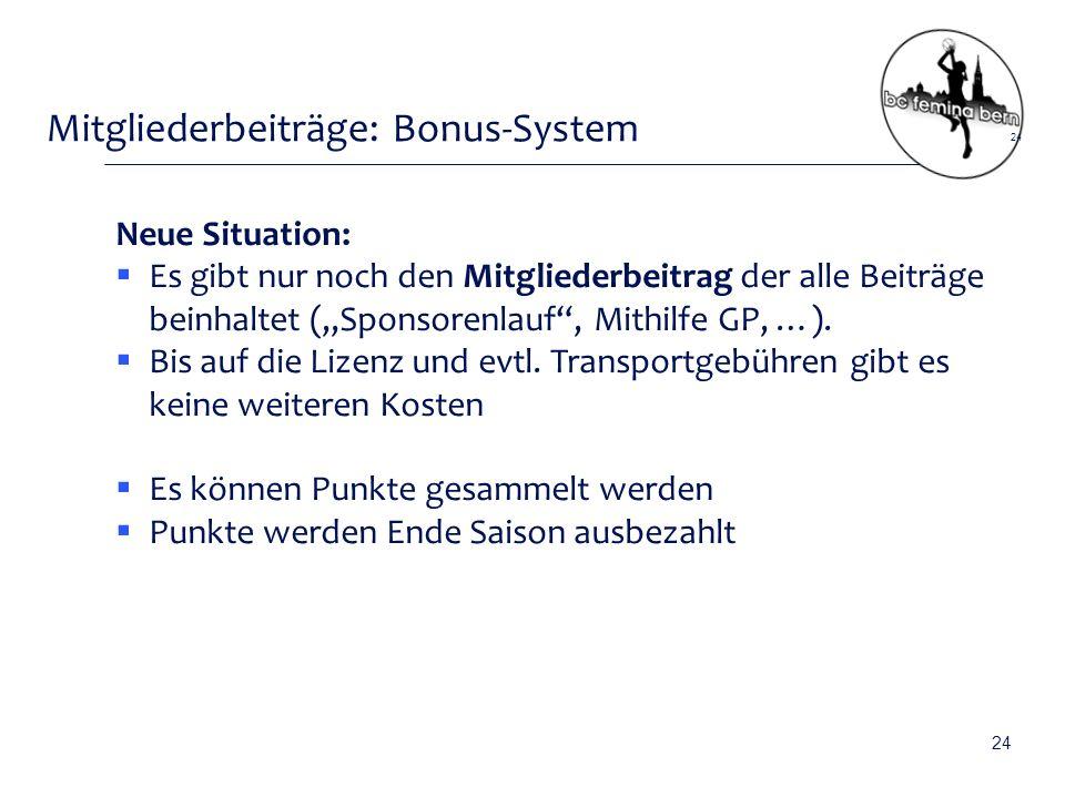 """Mitgliederbeiträge: Bonus-System Neue Situation:  Es gibt nur noch den Mitgliederbeitrag der alle Beiträge beinhaltet (""""Sponsorenlauf , Mithilfe GP, …)."""