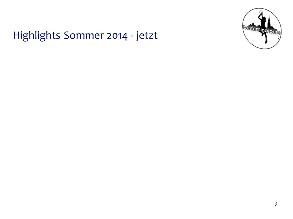Highlights Sommer 2014 - jetzt 3 3