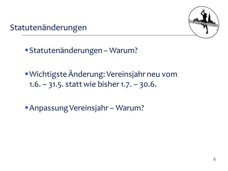 Statutenänderungen  Statutenänderungen – Warum.  Wichtigste Änderung: Vereinsjahr neu vom 1.6.