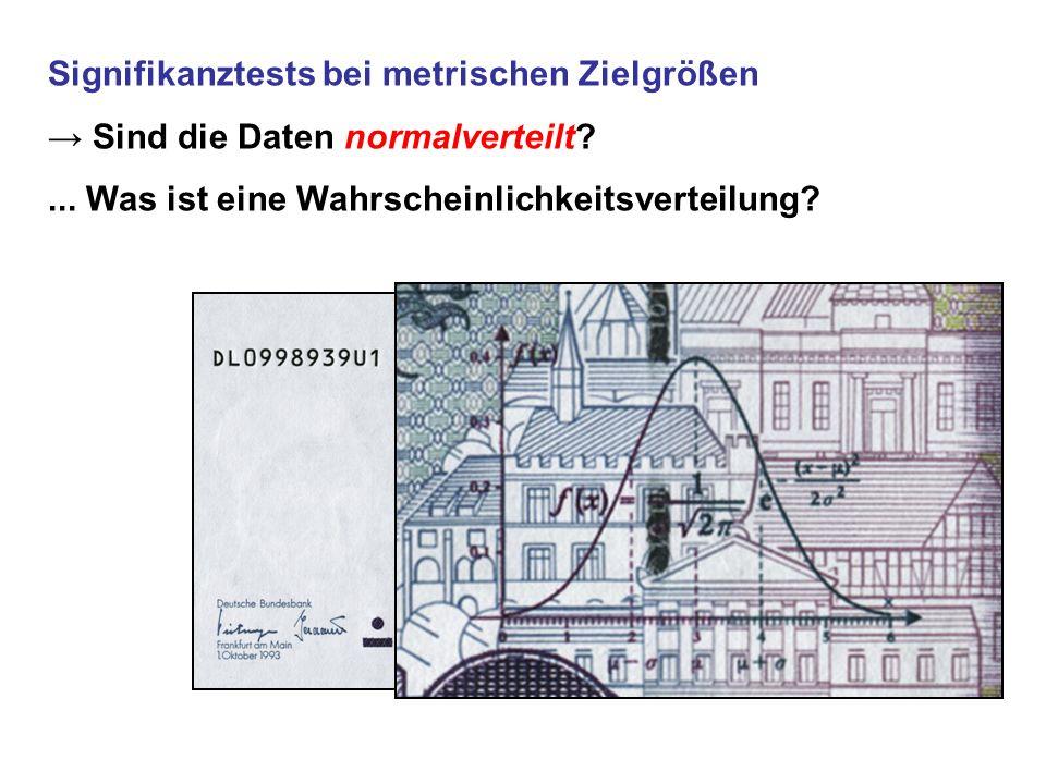 Signifikanztests bei metrischen Zielgrößen → Sind die Daten normalverteilt?...