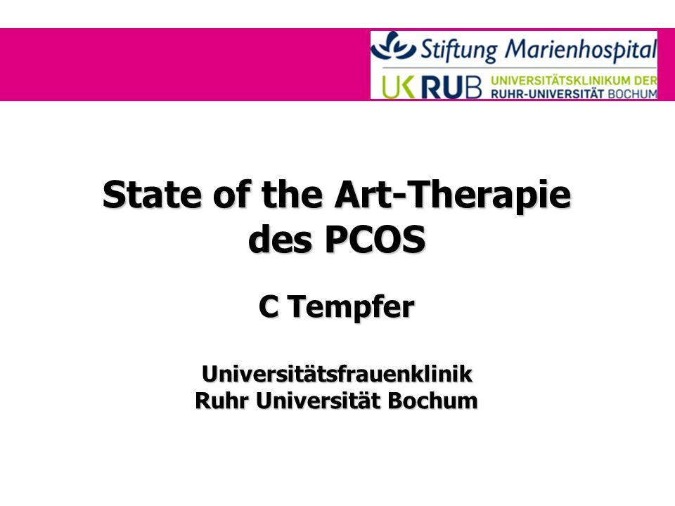 State of the Art-Therapie des PCOS C Tempfer Universitätsfrauenklinik Ruhr Universität Bochum