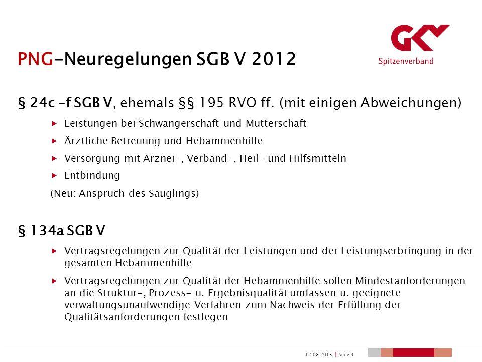 FQWG-Neuregelungen SGB V 2014 § 134a SGB V Versorgung mit Hebammenhilfe  Anforderungen an die Qualitätssicherung der Hebammenhilfe inkl.
