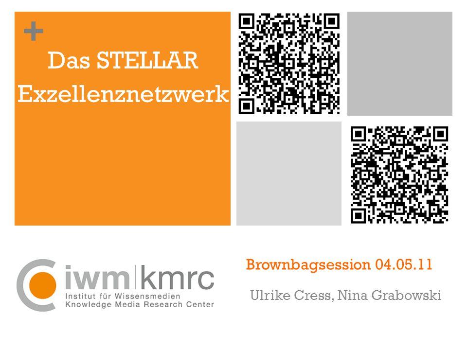 + Ulrike Cress, Nina Grabowski Das STELLAR Exzellenznetzwerk Brownbagsession 04.05.11