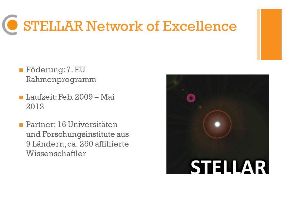 STELLAR Network of Excellence Föderung: 7. EU Rahmenprogramm Laufzeit: Feb.