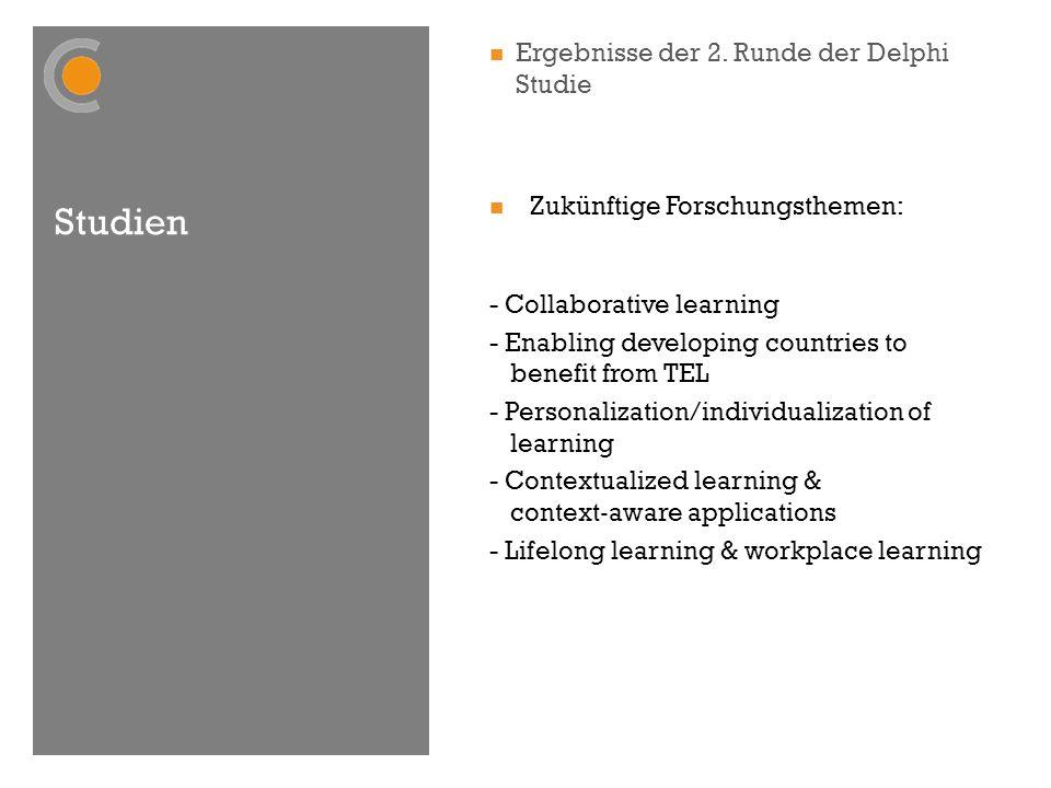 Studien Ergebnisse der 2. Runde der Delphi Studie Zukünftige Forschungsthemen: - Collaborative learning - Enabling developing countries to benefit fro