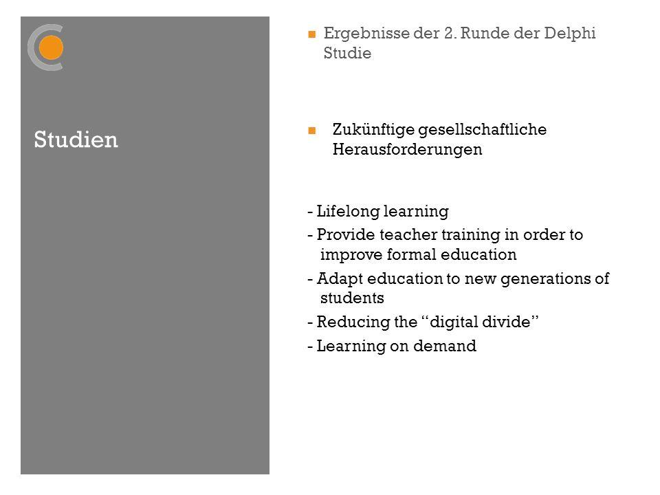Studien Ergebnisse der 2. Runde der Delphi Studie Zukünftige gesellschaftliche Herausforderungen - Lifelong learning - Provide teacher training in ord