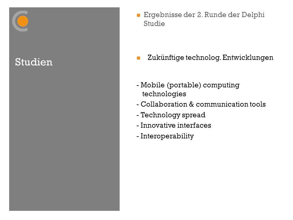 Studien Ergebnisse der 2. Runde der Delphi Studie Zukünftige technolog. Entwicklungen - Mobile (portable) computing technologies - Collaboration & com