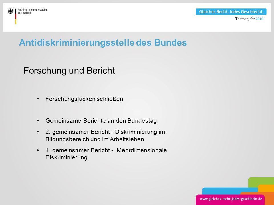 Antidiskriminierungsstelle des Bundes Forschung und Bericht Forschungslücken schließen Gemeinsame Berichte an den Bundestag 2. gemeinsamer Bericht - D