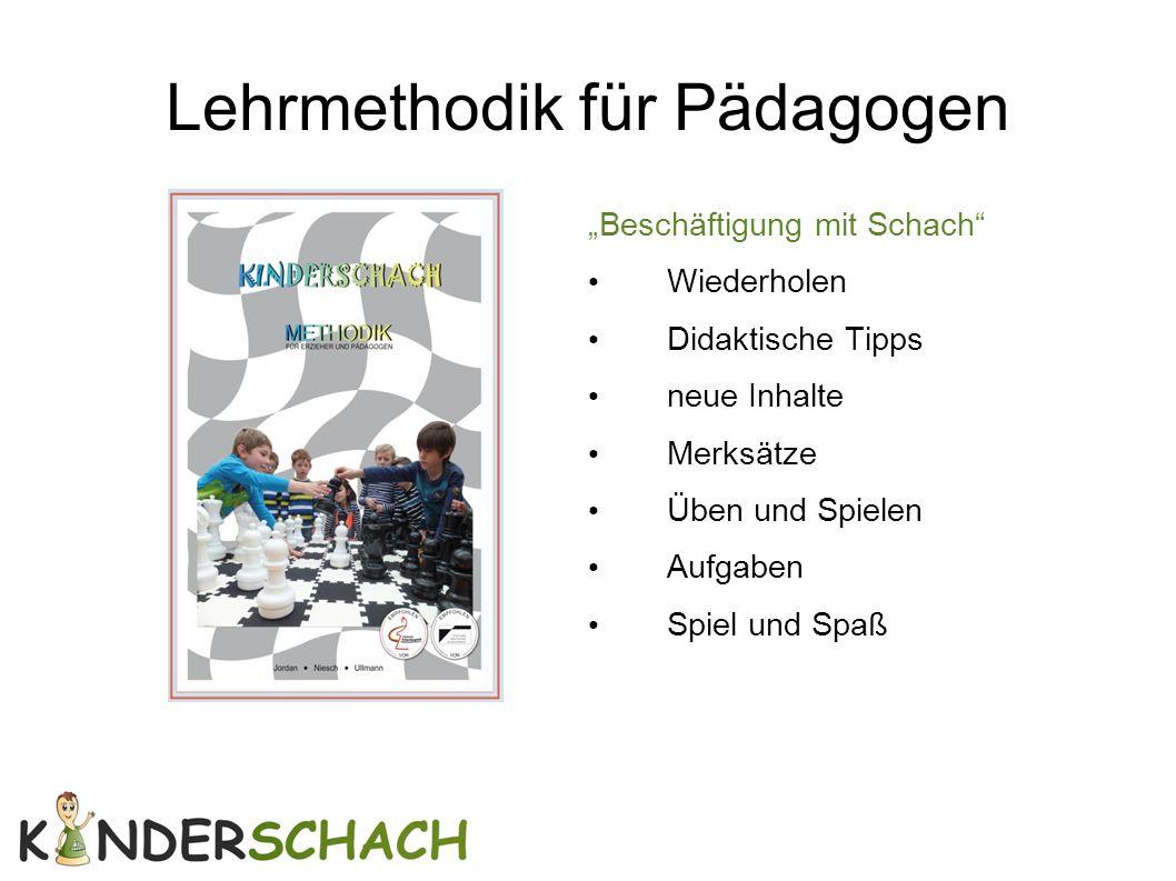 """Lehrmethodik für Pädagogen """"Beschäftigung mit Schach"""" Wiederholen Didaktische Tipps neue Inhalte Merksätze Üben und Spielen Aufgaben Spiel und Spaß"""