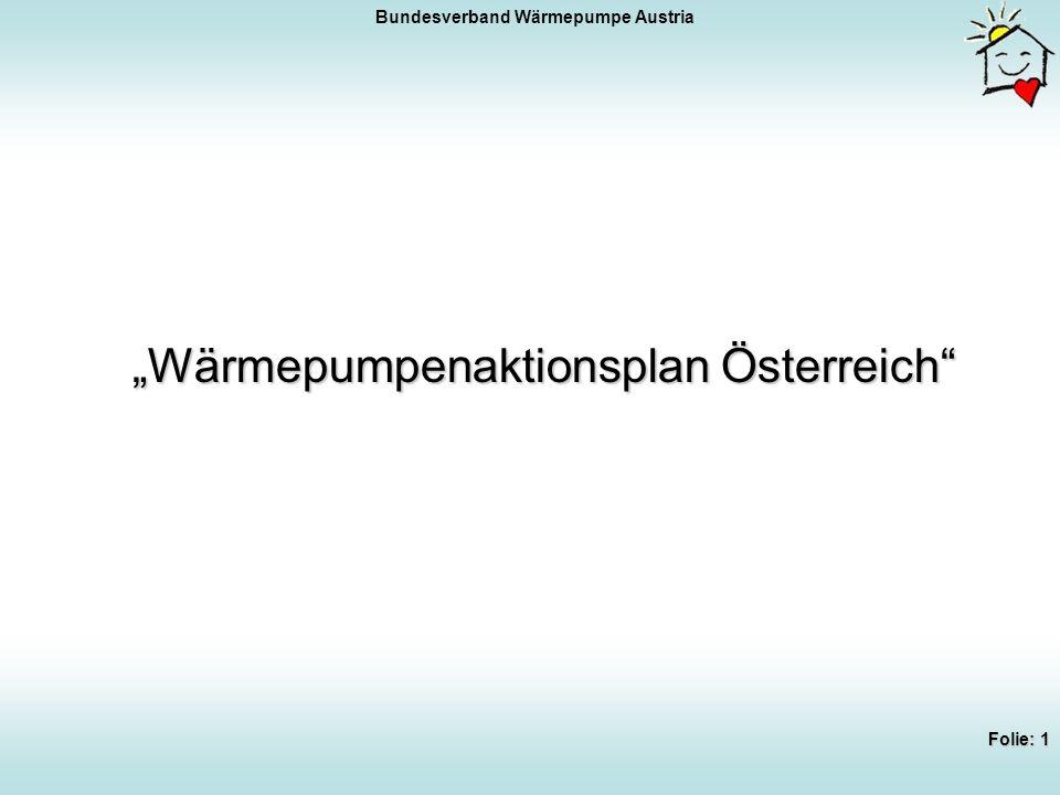 Bundesverband Wärmepumpe Austria Folie: 12 Ziele des österreichischen Regierungsprogrammes Strom in Österreich bis 2020 zu 85 % erneuerbar Verbleibende 15 % müssen möglichst effizient hergestellt werden.