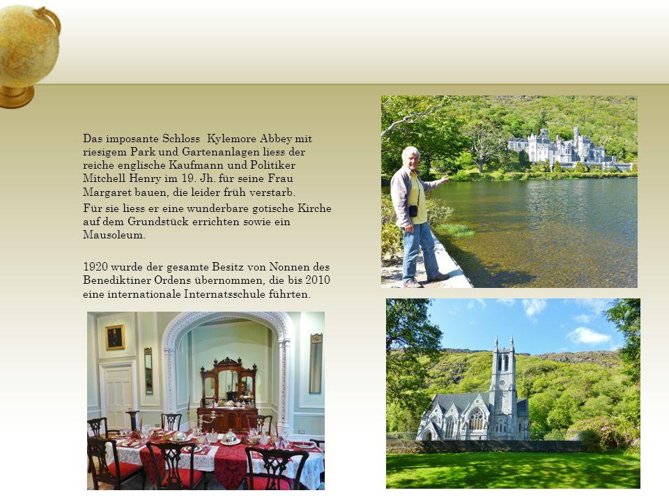 Das imposante Schloss Kylemore Abbey mit riesigem Park und Gartenanlagen liess der reiche englische Kaufmann und Politiker Mitchell Henry im 19. Jh. f
