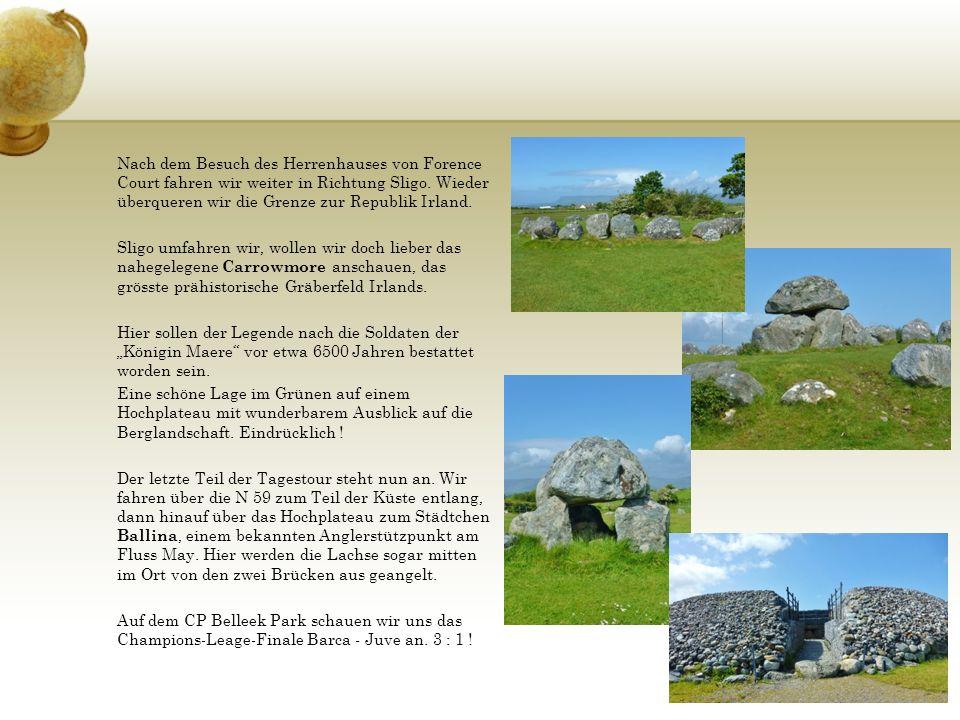 Nach dem Besuch des Herrenhauses von Forence Court fahren wir weiter in Richtung Sligo. Wieder überqueren wir die Grenze zur Republik Irland. Sligo um