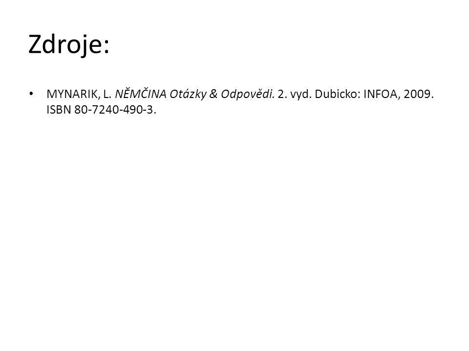 Zdroje: MYNARIK, L. NĚMČINA Otázky & Odpovědi. 2. vyd. Dubicko: INFOA, 2009. ISBN 80-7240-490-3.
