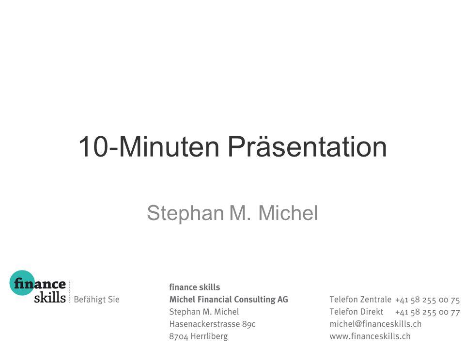 10-Minuten Präsentation Stephan M. Michel