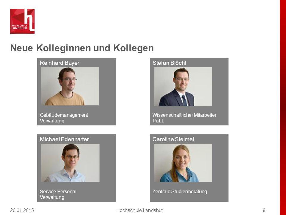 Neue Kolleginnen und Kollegen 9Hochschule Landshut Reinhard Bayer Gebäudemanagement Verwaltung Caroline Steimel Zentrale Studienberatung Michael Edenh