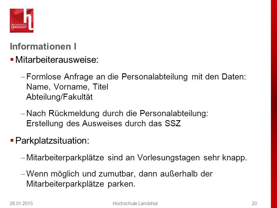 Informationen I  Mitarbeiterausweise:  Formlose Anfrage an die Personalabteilung mit den Daten: Name, Vorname, Titel Abteilung/Fakultät  Nach Rückm