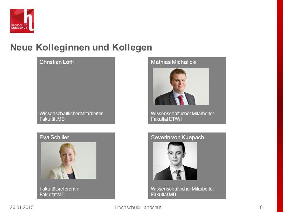 Neue Kolleginnen und Kollegen 8Hochschule Landshut Christian Löffl Wissenschaftlicher Mitarbeiter Fakultät MB Severin von Kuepach Wissenschaftlicher M