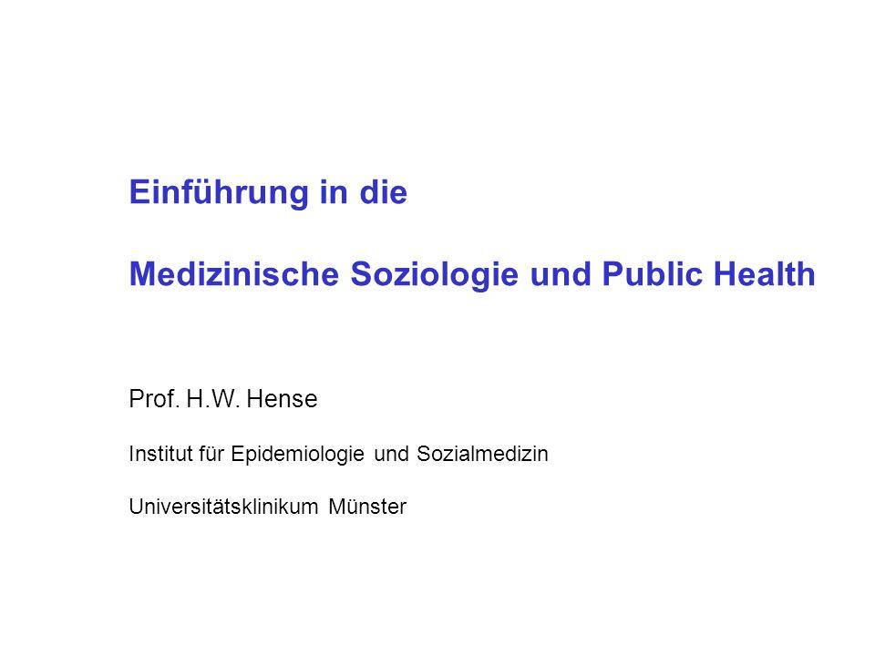Einführung in die Medizinische Soziologie und Public Health Prof.