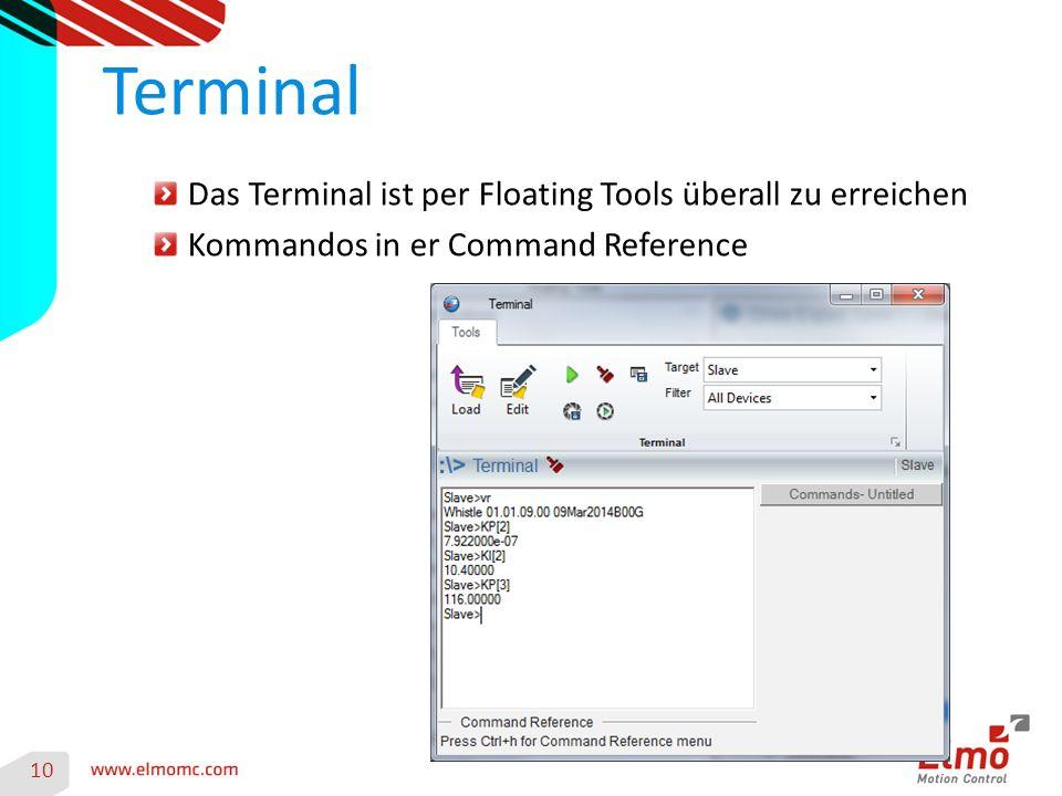 Das Terminal ist per Floating Tools überall zu erreichen Kommandos in er Command Reference Terminal 10