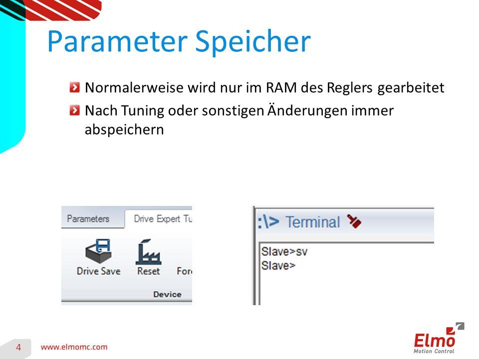 Normalerweise wird nur im RAM des Reglers gearbeitet Nach Tuning oder sonstigen Änderungen immer abspeichern Parameter Speicher 4