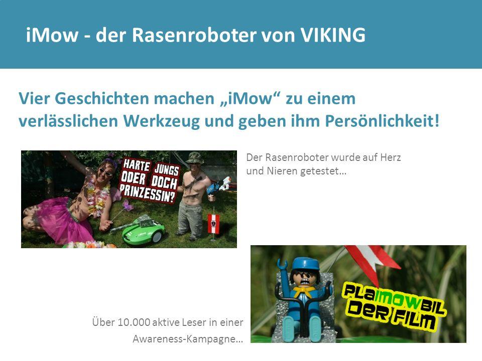 """iMow - der Rasenroboter von VIKING Vier Geschichten machen """"iMow"""" zu einem verlässlichen Werkzeug und geben ihm Persönlichkeit! Über 10.000 aktive Les"""