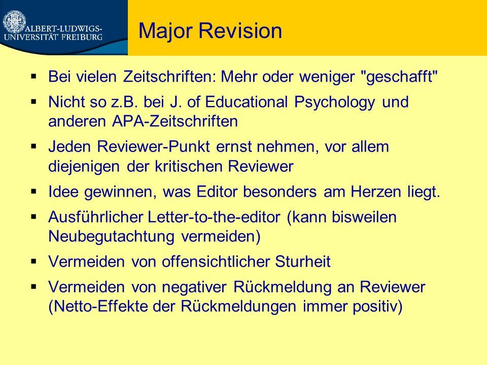 Major Revision  Bei vielen Zeitschriften: Mehr oder weniger geschafft  Nicht so z.B.