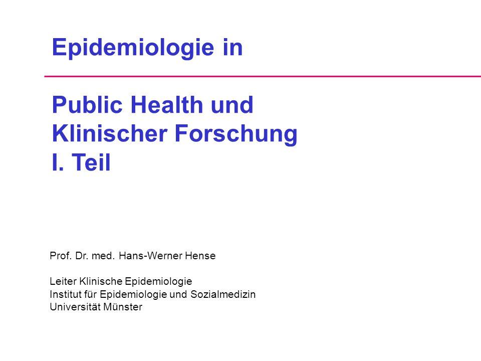 Epidemiologie in Public Health und Klinischer Forschung I.